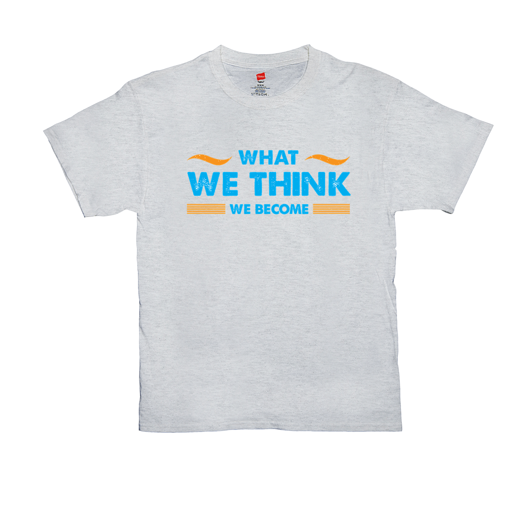 What We Think We Become - Unisex T-Shirts - GN - motivational, self-help, success