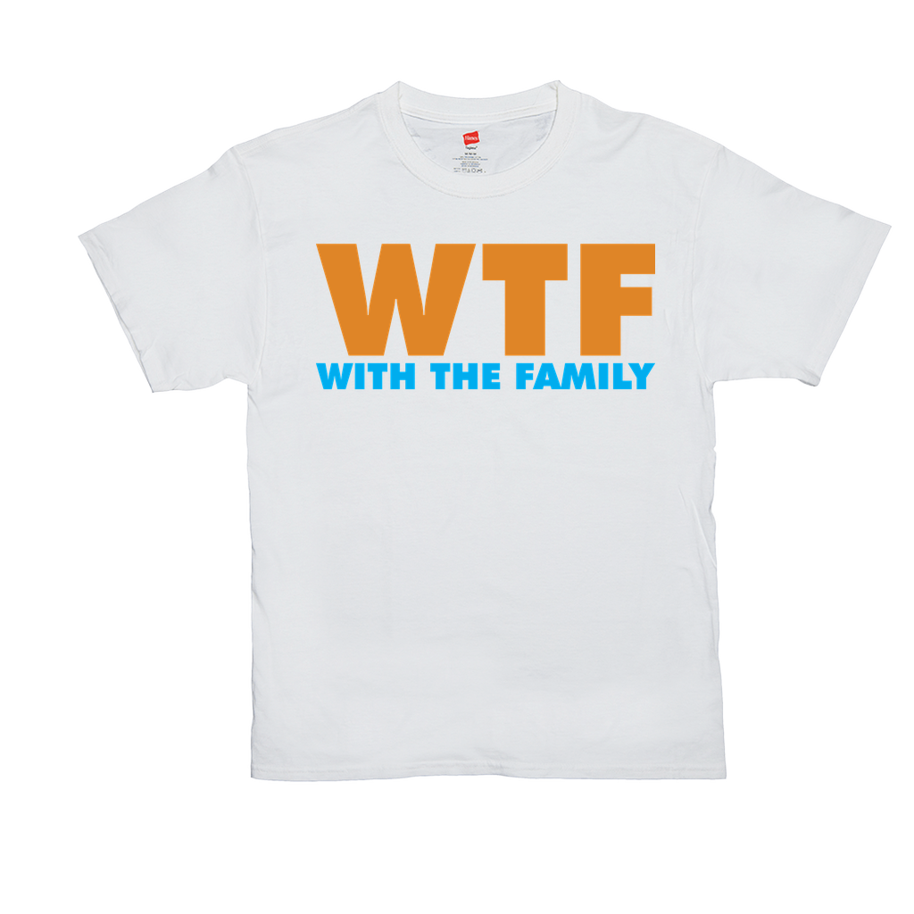 WTF With The Family - Unisex T-Shirts - GN - family, funny quotes, funny sayings, t-shirts
