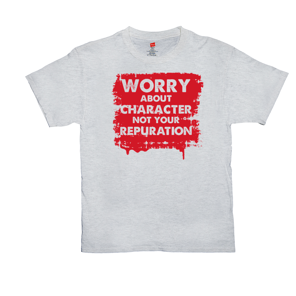 Worry about character not your reputation - Unisex T-Shirts - GN - motivational, self-help, success