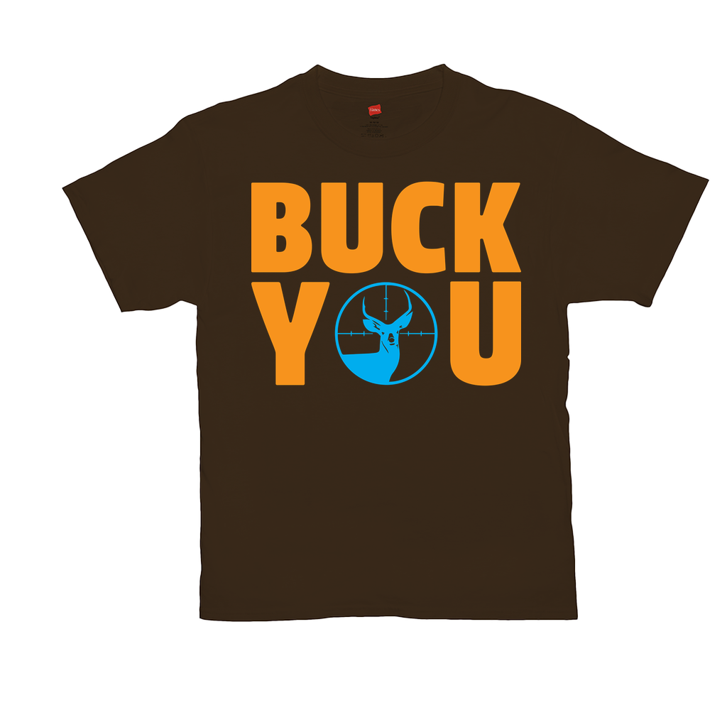 "Unisex T-Shirts - GN  - ""Buck You"" - hunting, fishing, hunter, fisherman, outdoors, funny t-shirts, funny sayings, funny quotes"