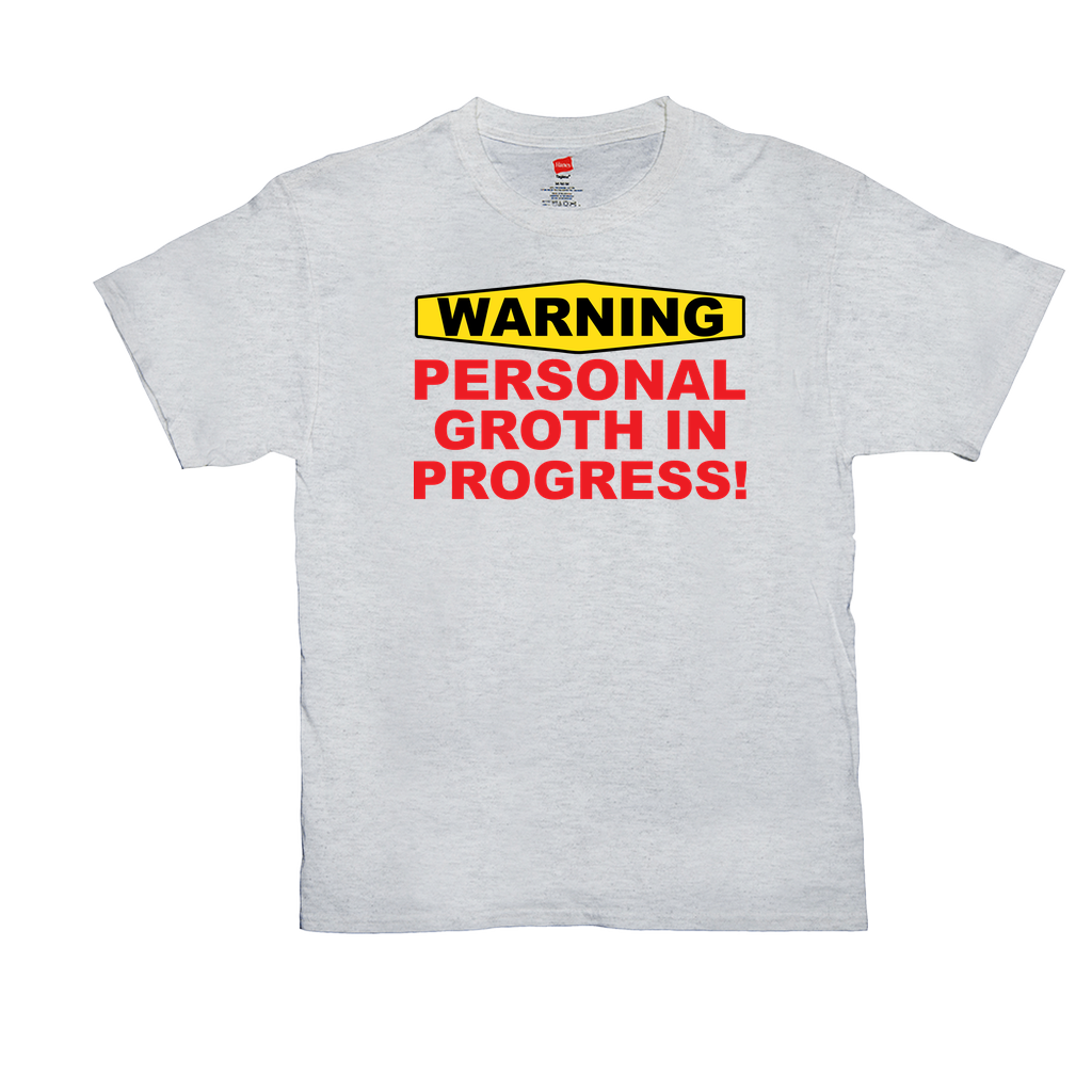 WARNING Personal Growth In Progress - Unisex T-Shirts - GN - motivational, self-help, success