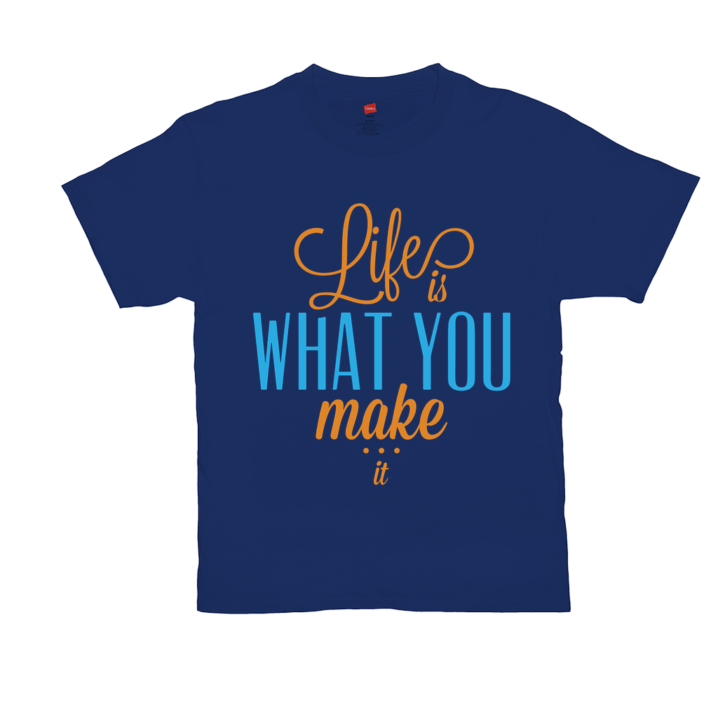 "Unisex T-Shirts - GN - ""Life is what you make it"" - motivation, success, growth, belief, inspiration"