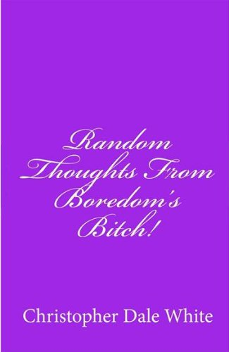 Random Thoughts From Boredom's Bitch - eBook