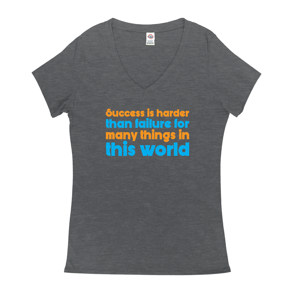 "V-Neck T-Shirts - GN - ""Success is harder than failure for many things in this life"" - motivational, self-help, success"