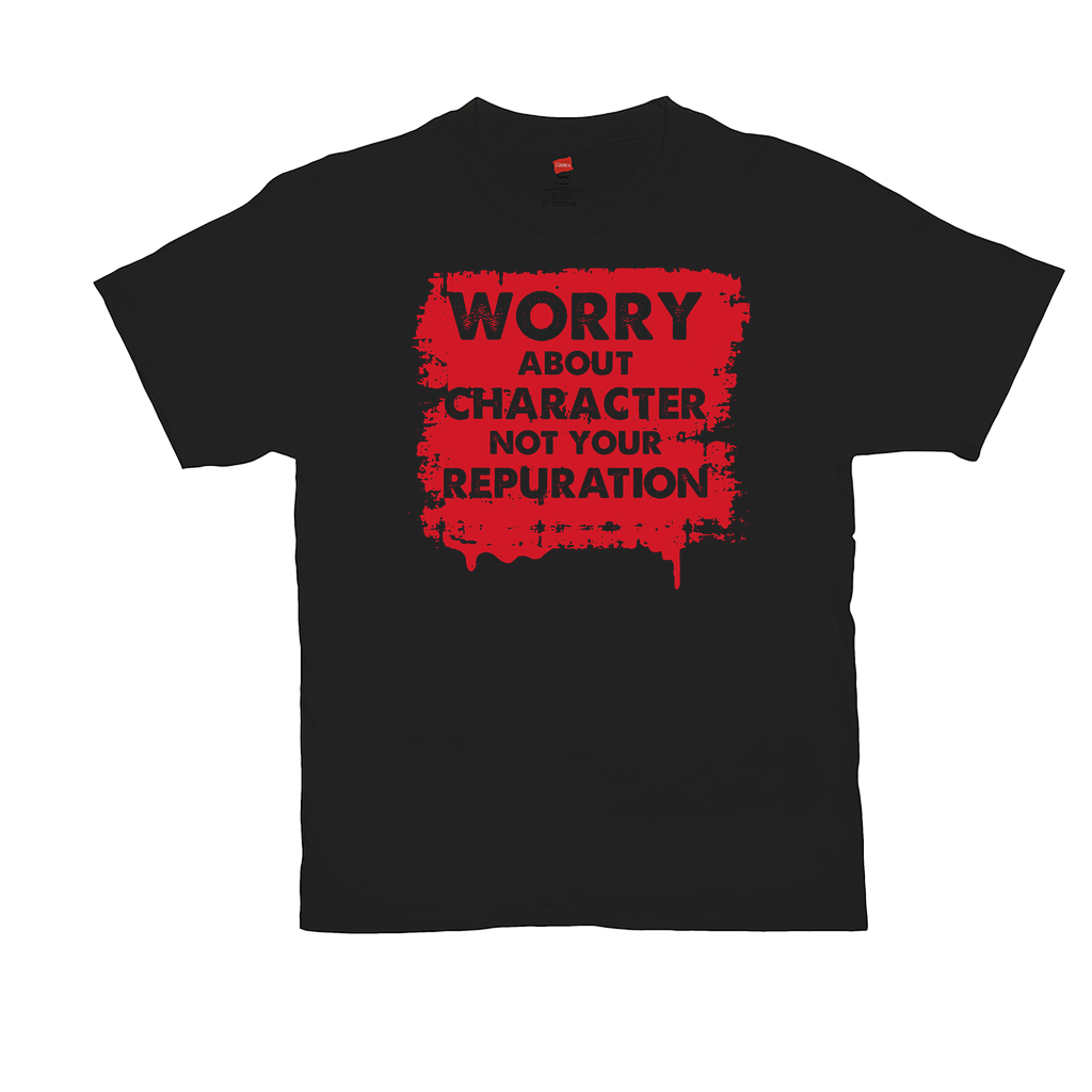 "Unisex T-Shirts - GN - ""Worry about character not your reputation"" - motivational, self-help, success"