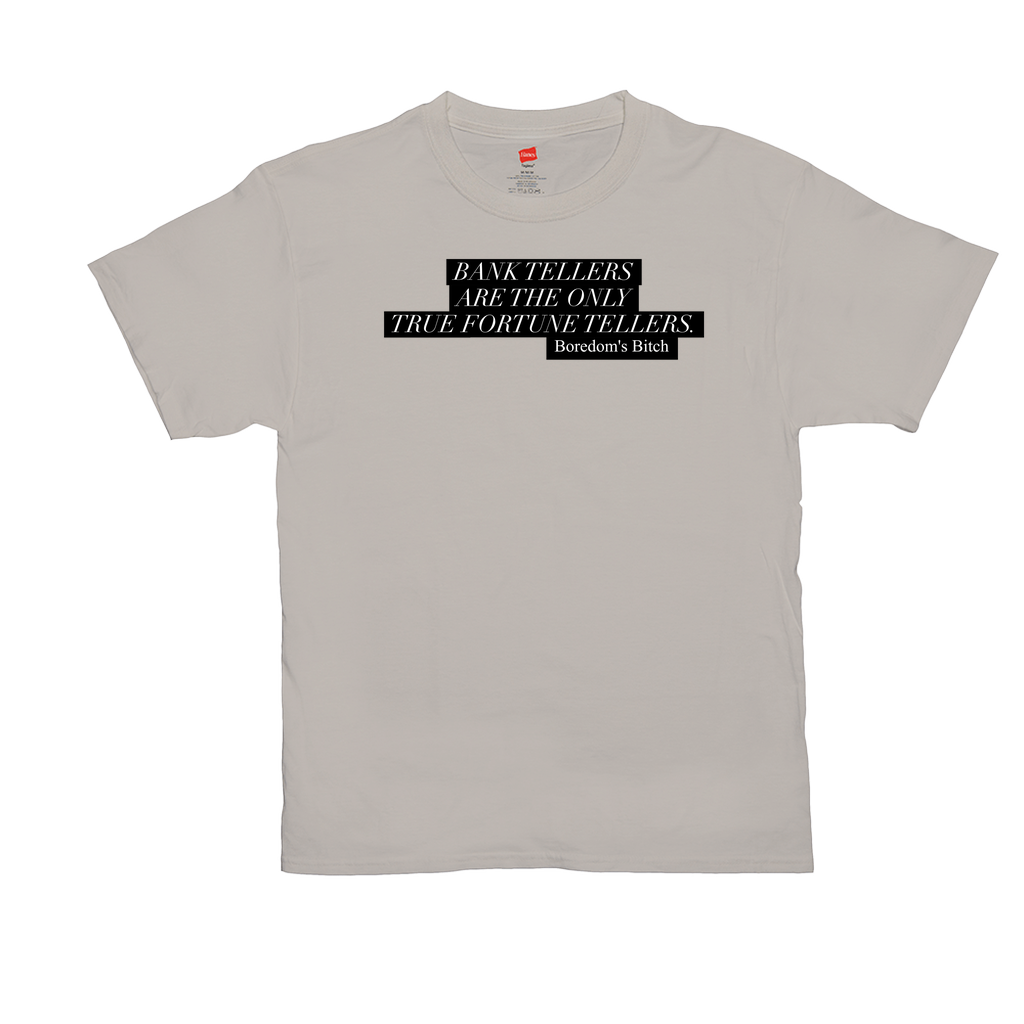 "Unisex T-Shirts - GN - ""Bank tellers are the only true fortune tellers"""