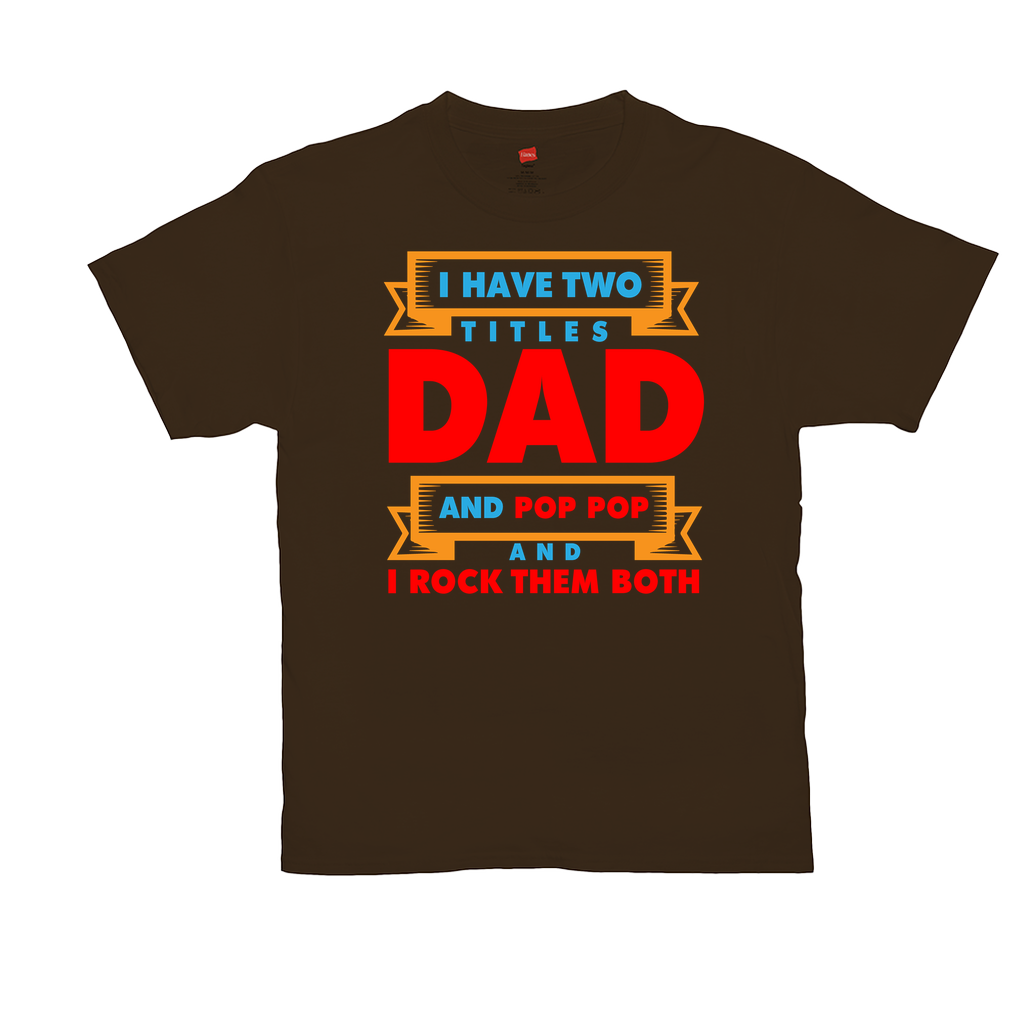 "Unisex T-Shirts - GN - ""I have two titles Dad and Pop Pop and I rock them both"" - dads, fathers, fathers day, family, shirts for men"