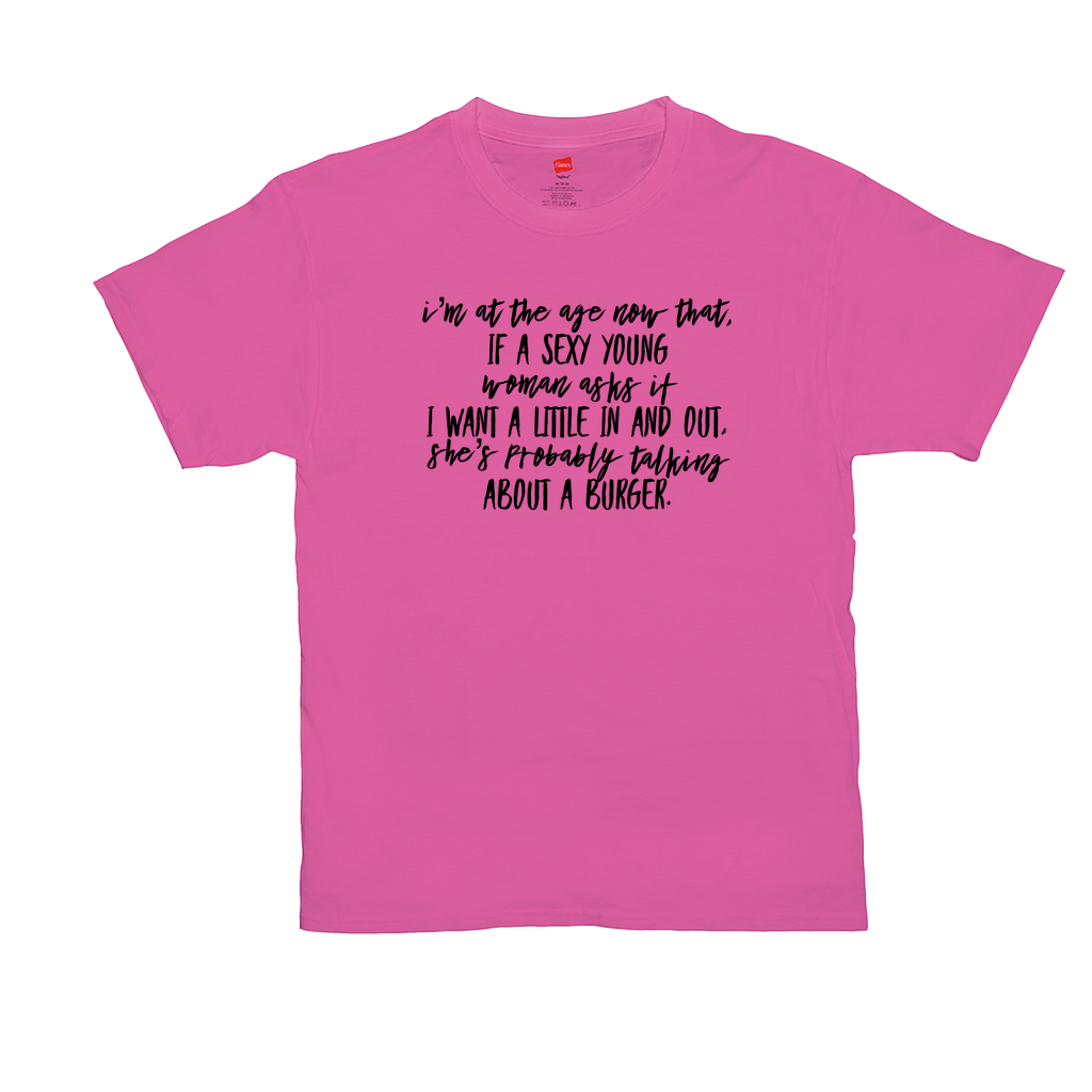 I'm at the age now ... - Unisex T-Shirts - GN