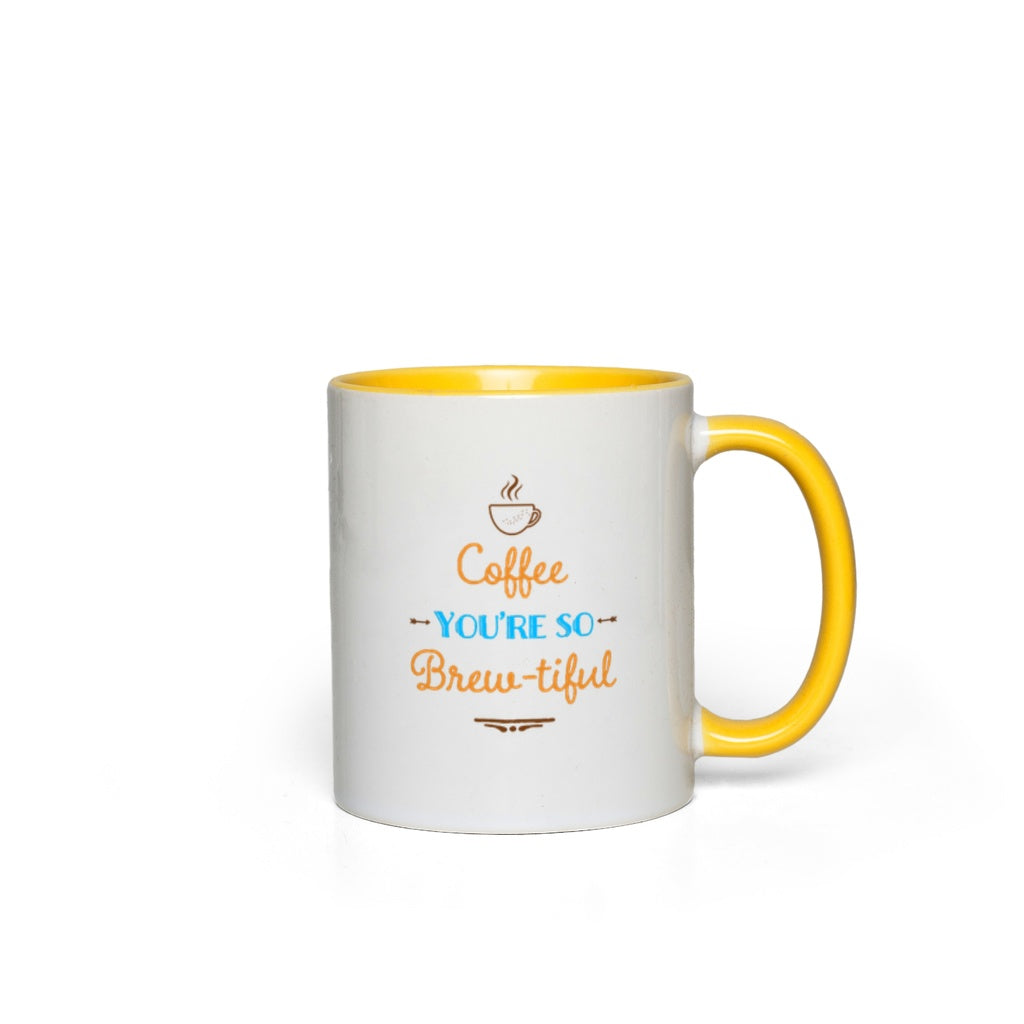 "Accent Mugs  - GN - ""Coffee you're so brew-tiful"" - coffee, coffee lover, coffee addicts, funny quotes, funny sayings, funny mugs"
