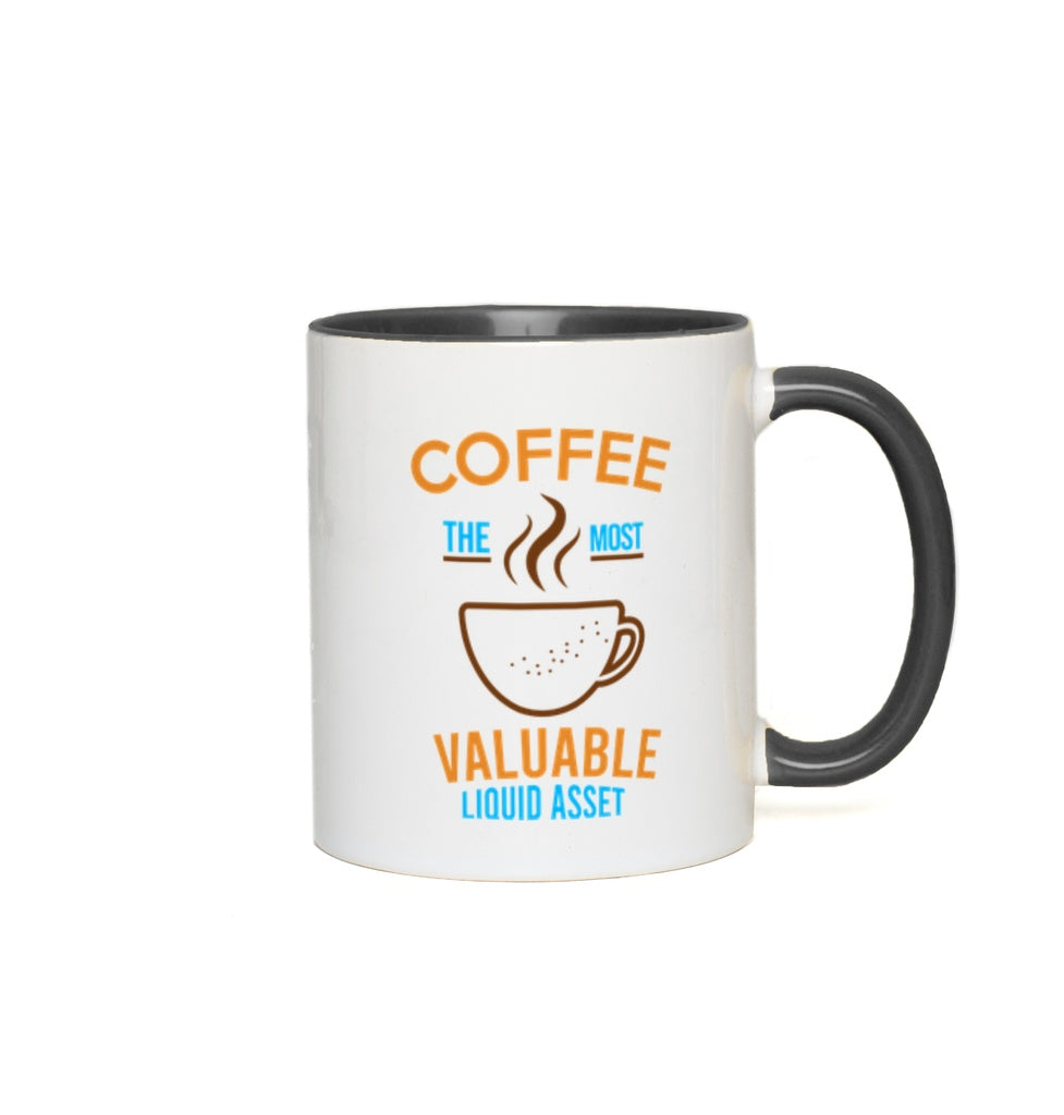 Coffee the most valuable liquid asset - 11 oz. Mug - GN