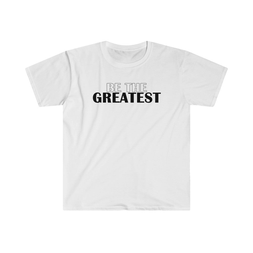 Be The Greatest T-Shirt - Higher Up Athletics