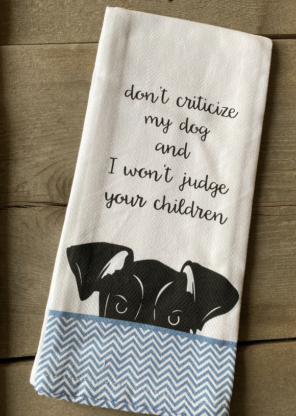 Don't criticize my DOG!