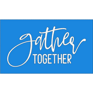 Gather Together Reusable Stencil