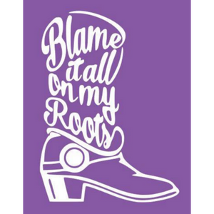 Blame It All On My Roots Reusable Stencil