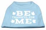Be Thankful For Me Screen Print Shirt