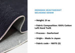 IRONMAN HEAVYWEIGHT SELVEDGE DENIM * - Nama Denim