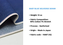 Load image into Gallery viewer, BABY BLUE SELVEDGE DENIM *