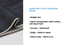 Load image into Gallery viewer, SUPER SOFT FLUFFY SELVEDGE DENIM *