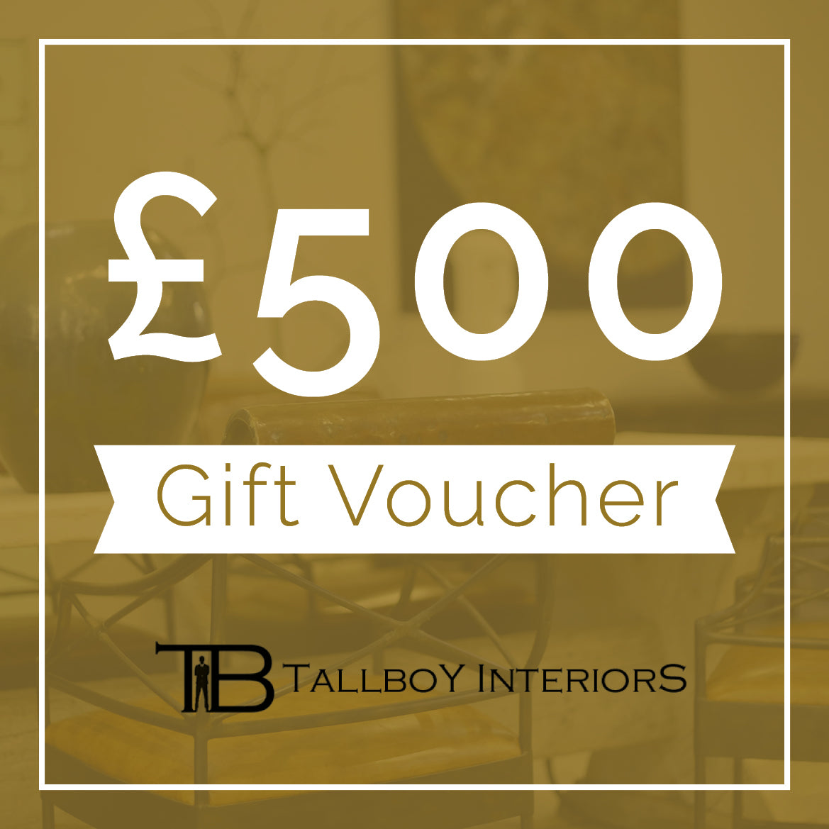 £500 TallBoy Voucher - TallBoy Interiors