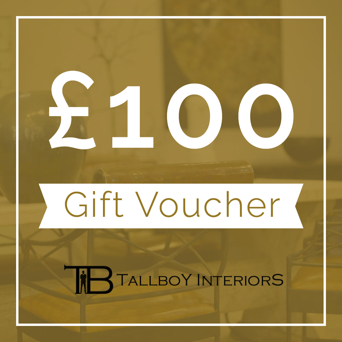 £100 TallBoy Voucher - TallBoy Interiors