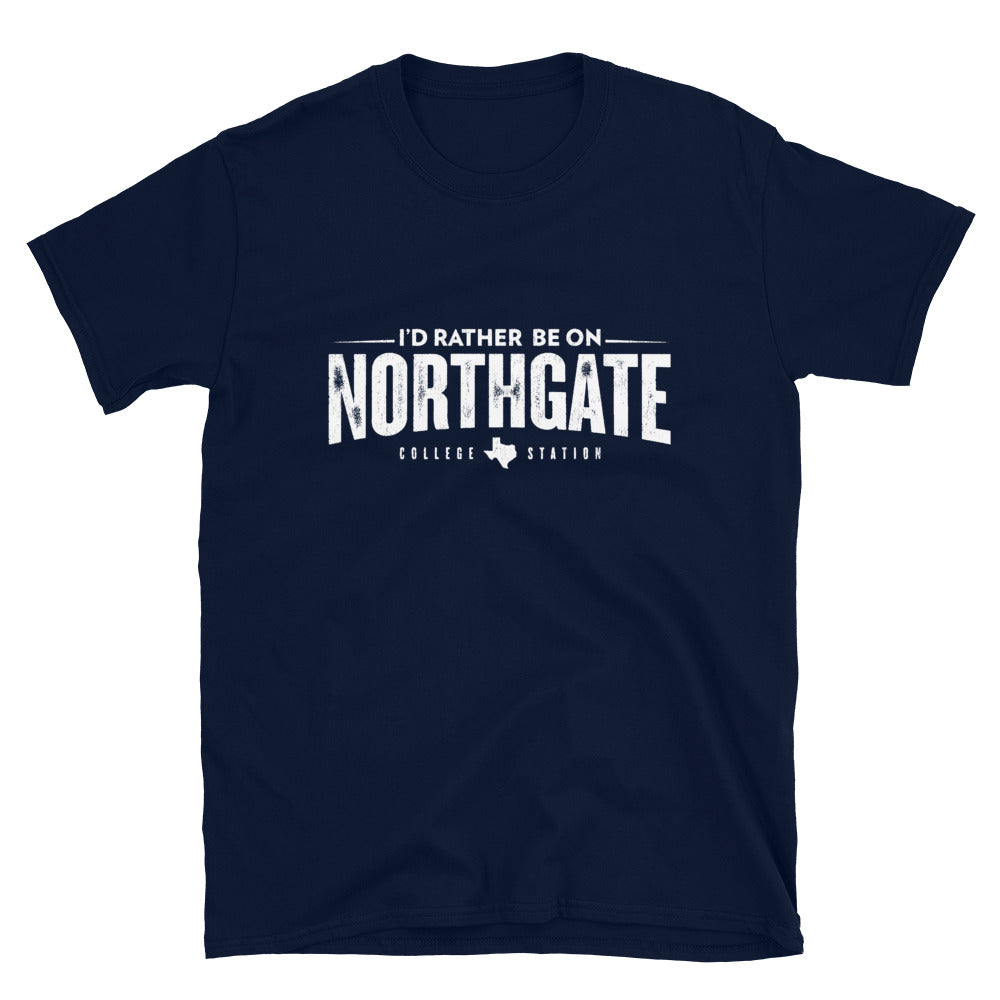 I'd Rather Be on Northgate - Gildan Tee