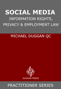 (Forthcoming) Social Media, Information Rights, Privacy and Employment Law