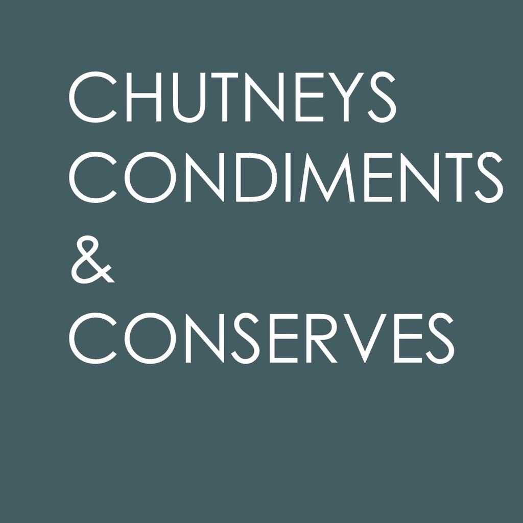 Chutneys, Condiments & Conserves