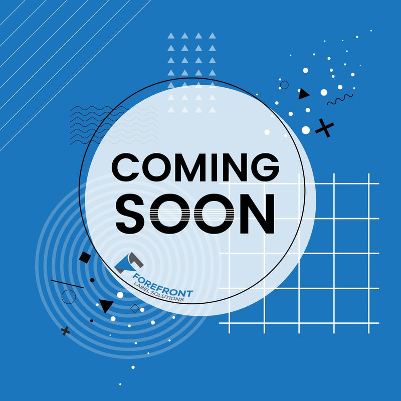 Coming Soon - Forefront Label Solutions