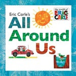 Eric Carle's All Around Us