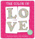 The Colour of Love: Letters and Words to Colour and Display