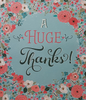 Thank You Card - 'A Huge Thanks' & A Red Floral Border