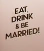 Wedding Card - Eat, Drink & Be Married!