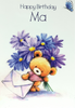 Ma Birthday Card - Cute Teddy & Big Flowers