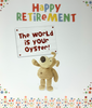 Retirement Card - The World Is Your Oyster ( Large )