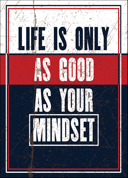181294156 Life is Only as Good as Your Mindset ,  available in multiple sizes