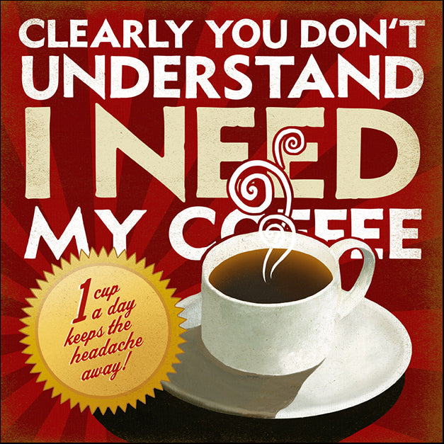 89561 I Need My Coffee, by Steffen, available in multiple sizes
