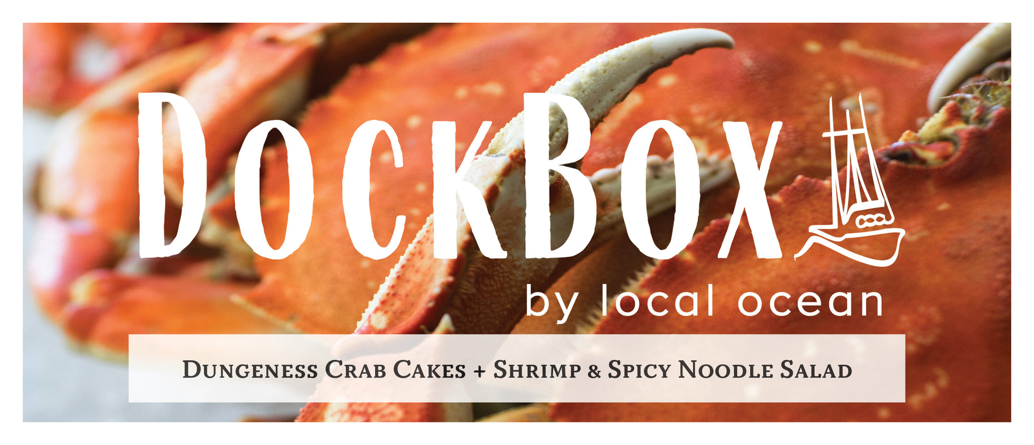 Box #6: Dungeness Crab Cakes + Shrimp & Spicy Noodle Salad