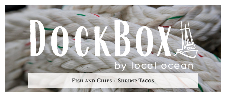 Box #8: Fish and Chips & Shrimp Tacos