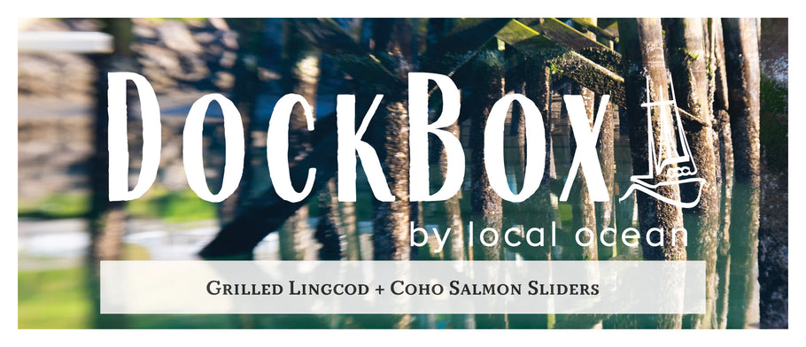 Box #13: Grilled Lingcod & Coho Salmon Sliders