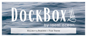Box #19: Halibut and Peaches & Fish Tacos