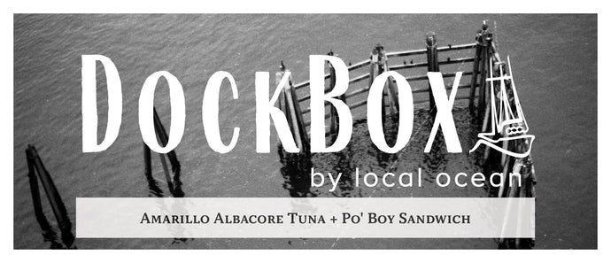 Box #20: Amarillo Albacore Tuna & Po' Boy Sandwich
