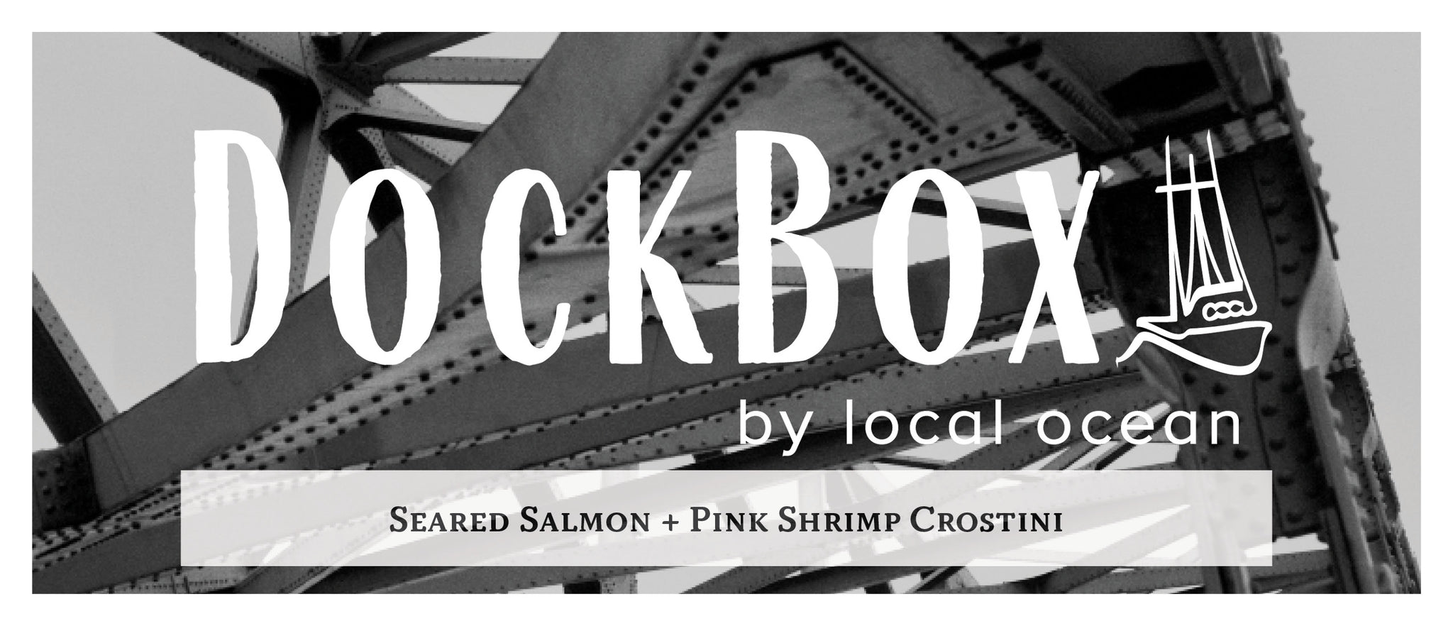 Box #22: Pink Shrimp Crostini + Seared Salmon