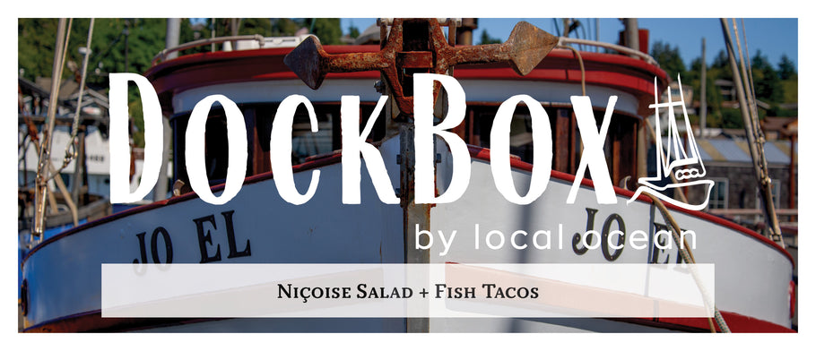 Box #28: Nicoise Salad + Fish Tacos