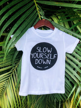 Load image into Gallery viewer, YOUTH SLOW YOURSELF DOWN TEE