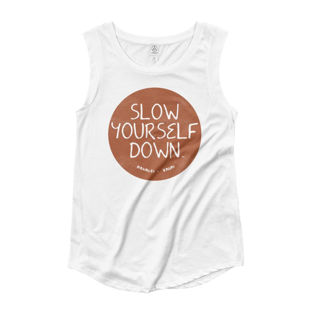 SLOW YOURSELF DOWN WOMEN'S CAP SLEEVE T SHIRT WHITE