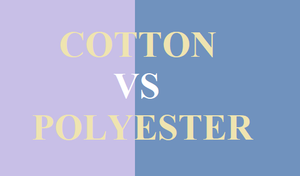 COTTON VS POLYESTER