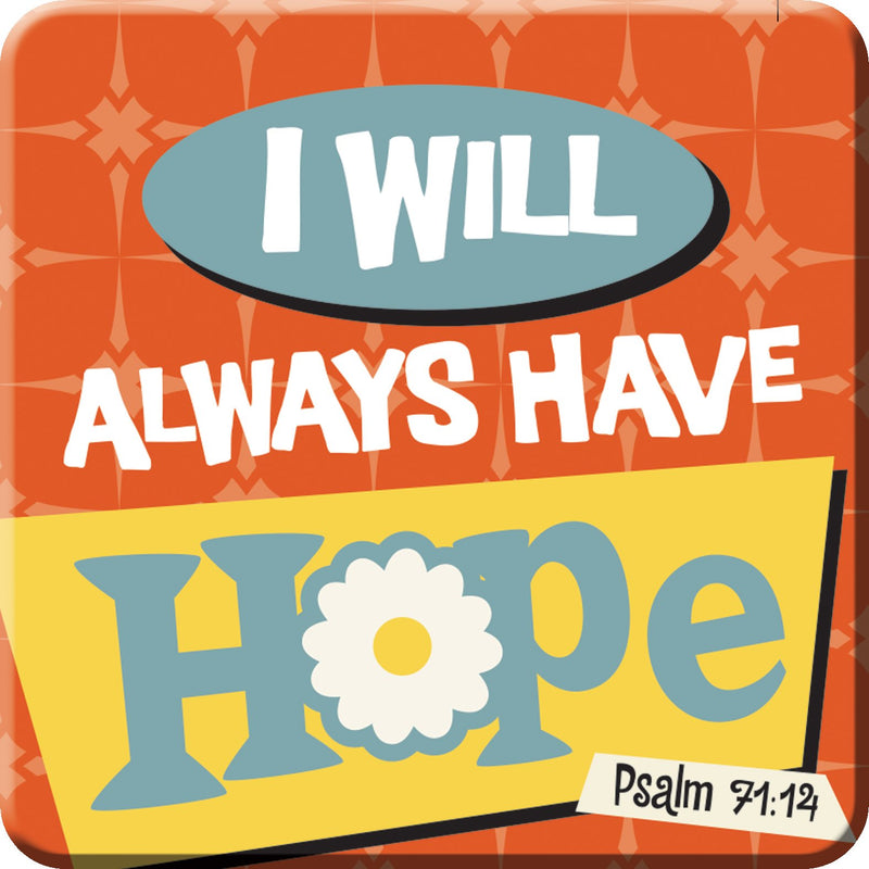 Oak Patch Gifts Retro Kitchen: Ceramic Magnet, I Will Always Have Hope