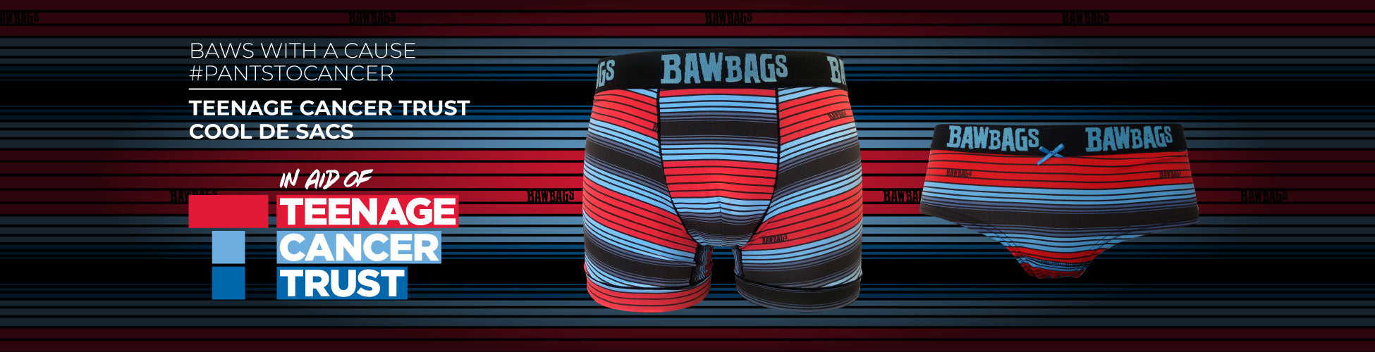 The Bawbags x Teenage Cancer Trust Collection