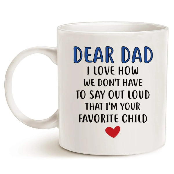 Funny Christmas Gifts Coffee Mug for Dad - Dear Dad, I'm Your Favorite Child Coffee Mug, Best Birthday Gift Porcelain Cup, White
