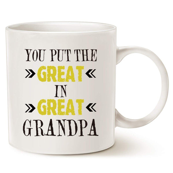 Christmas Gifts Grandpa Coffee Mug - You Put the Great in Great Grandpa - Best Birthday Presents for Your Grandpa, Grandfather o